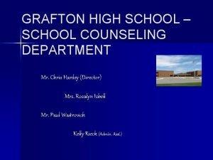 GRAFTON HIGH SCHOOL SCHOOL COUNSELING DEPARTMENT Mr Chris