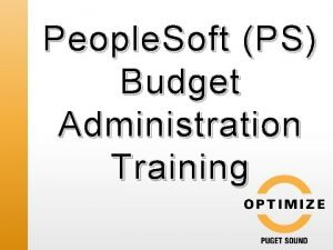 People Soft PS Budget Administration Training Brought to