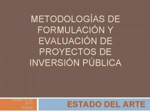 METODOLOGAS DE FORMULACIN Y EVALUACIN DE PROYECTOS DE
