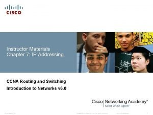 Instructor Materials Chapter 7 IP Addressing CCNA Routing