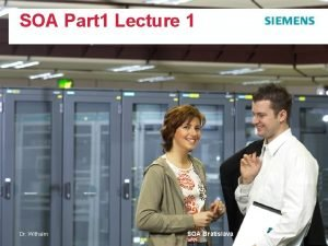 SOA Part 1 Lecture 1 Dr Withalm SOA