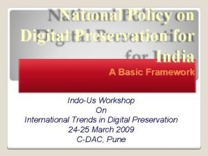 National Policy on Digital Preservation for India A