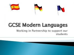 GCSE Modern Languages Working in Partnership to support
