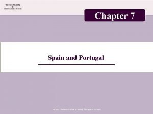 Chapter 7 Spain and Portugal 2007 Thomson Delmar