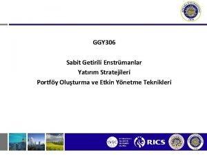 GGY 306 Sabit Getirili Enstrmanlar Yatrm Stratejileri Portfy