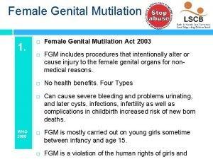 Female Genital Mutilation 1 WHO 2008 Female Genital