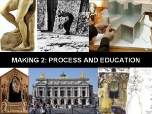 MAKING 2 PROCESS AND EDUCATION PROCESS The path