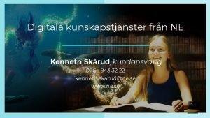 Digitala kunskapstjnster frn NE Kenneth Skrud kundansvarig 076