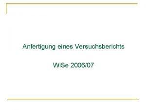 Anfertigung eines Versuchsberichts Wi Se 200607 Gestaltung eines