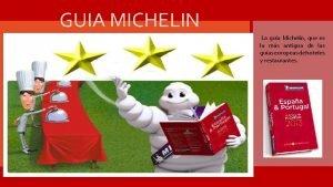 GUIA MICHELIN La gua Micheln que es la