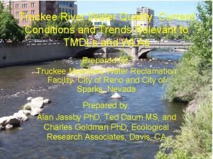 Truckee River Water Quality Current Conditions and Trends