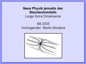 Neue Physik jenseits des Standardmodells Large Extra Dimensions