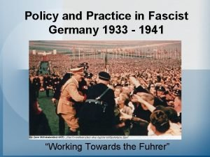 Policy and Practice in Fascist Germany 1933 1941
