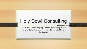 Holy Cow Consulting Holy Cow ConsultingPO Box 304