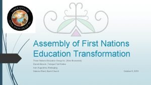 Assembly of First Nations Education Transformation Three Nations
