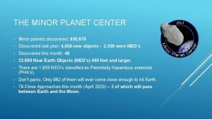 THE MINOR PLANET CENTER Minor planets discovered 930
