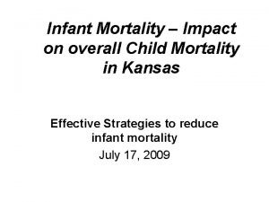 Infant Mortality Impact on overall Child Mortality in