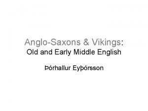 AngloSaxons Vikings Old and Early Middle English rhallur