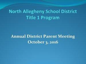 North Allegheny School District Title 1 Program Annual