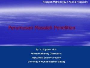 Research Methodology in ANimal Husbandry Perumusan Masalah Penelitian