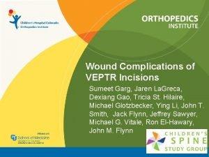 Wound Complications of VEPTR Incisions Sumeet Garg Jaren