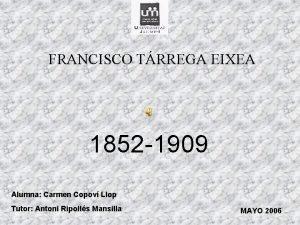 FRANCISCO TRREGA EIXEA 1852 1909 Alumna Carmen Copov