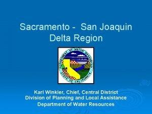 Sacramento San Joaquin Delta Region Karl Winkler Chief