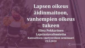 Lapsen oikeus idinmaitoon vanhempien oikeus tukeen Elina Pekkarinen