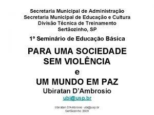 Secretaria Municipal de Administrao Secretaria Municipal de Educao