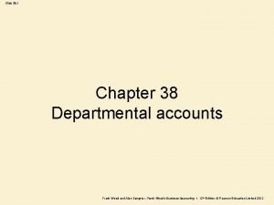 Slide 38 1 Chapter 38 Departmental accounts Frank