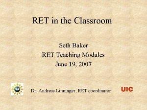 RET in the Classroom Seth Baker RET Teaching