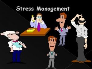 Stress Management WHAT IS STRESS Stress is your