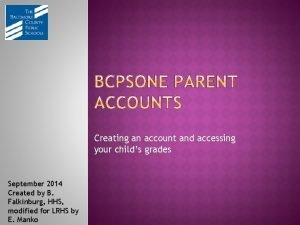 Creating an account and accessing your childs grades