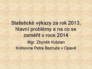 Statistick vkazy za rok 2013 hlavn problmy a