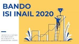 BANDO ISI INAIL 2020 INCENTIVI ALLE AZIENDE PER