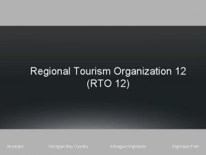 Regional Tourism Organization 12 RTO 12 Muskoka Georgian