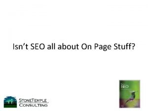 Isnt SEO all about On Page Stuff SEO