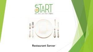 Welcome Restaurant Server As a restaurant server you