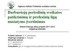 Higienos instituto Profesins sveikatos centras Darbuotoj periodini sveikatos