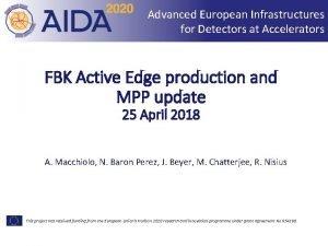 Advanced European Infrastructures for Detectors at Accelerators FBK