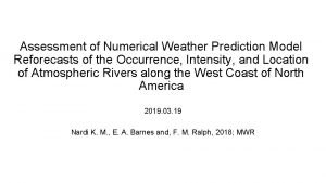 Assessment of Numerical Weather Prediction Model Reforecasts of