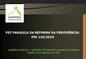 PEC PARALELA DA REFORMA DA PREVIDNCIA PEC 1332019
