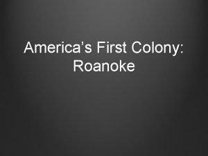 Americas First Colony Roanoke Setting the Scene England