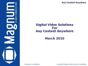 Any Content Anywhere Digital Video Solutions For Any