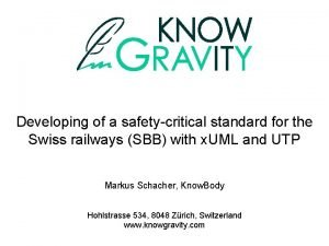 Developing of a safetycritical standard for the Swiss