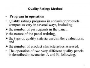 Quality Ratings Method Program in operation Quality ratings