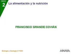 UNIDAD 2 La alimentacin y la nutricin FRANCISCO