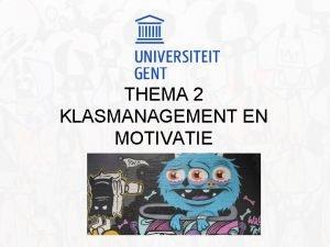 THEMA 2 KLASMANAGEMENT EN MOTIVATIE Advance organizer Spijbelen