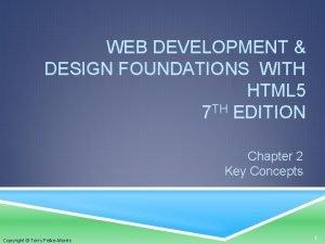 WEB DEVELOPMENT DESIGN FOUNDATIONS WITH HTML 5 7