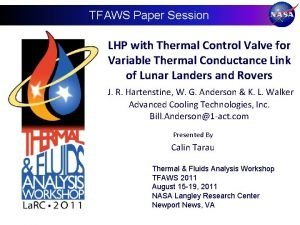 TFAWS Paper Session LHP with Thermal Control Valve